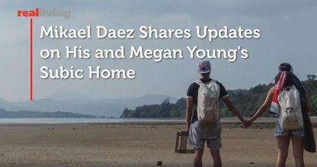 Mikael Daez Shares Updates on His and Megan Young's Subic Home