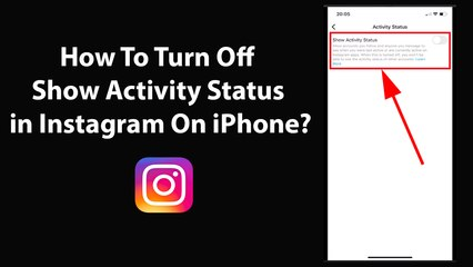How To Turn Off Show Activity Status in Instagram On iPhone?