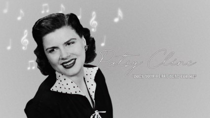 Patsy Cline - Does Your Heart Beat For Me
