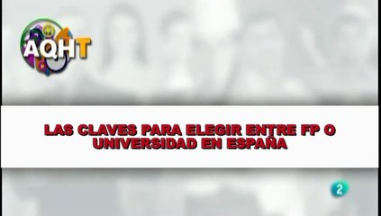 LAS CLAVES PARA ELEGIR ENTRE FP O UNIVERSIDAD EN ESPAÑA