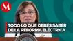 ¿En qué consiste la reforma eléctrica de AMLO_