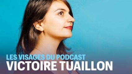 Les visages du podcast (1/6) : Victoire Tuaillon, l'audacieuse