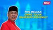 Sinar PM: PRN Melaka: UMNO 'tolak' Muafakat Nasional?