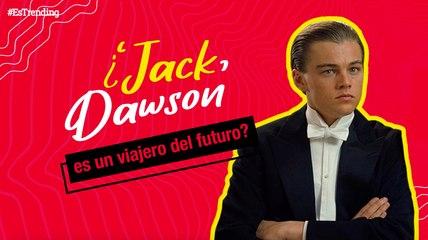 ¿Y si 'Jack' era un viajero en el tiempo? La teoría de 'Titanic' que no sacarás de tu cabeza