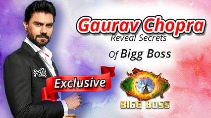गौरव चोपड़ा ने बिग बॉस हाउस के चौंकाने वाले राज खोले | अनन्य