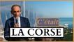 C'était la Corse !