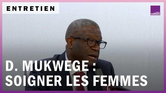 Denis Mukwege : soigner les femmes pour réparer le monde