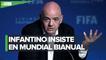 Gianni Infantino insiste en mundial cada dos años