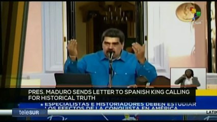 FTS 8:30 15-10: Pres. Maduro sends letter to Spanish king calling for historical truth