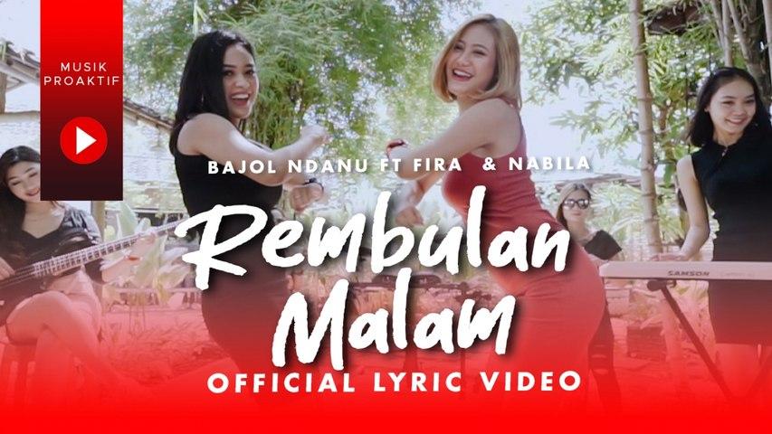 Bajol Ndanu Ft. Fira Cantika & Nabila - Rembulan Malam (Official Lyric Video)