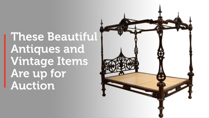EVENT: These Beautiful Antiques and Vintage Items Are up for Auction