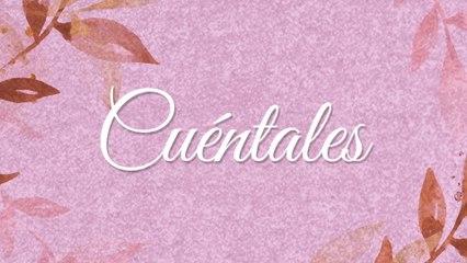 Las Marías - Cuéntales