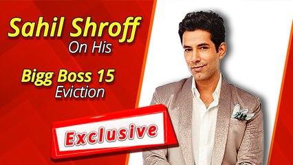 बिग बॉस 15 से  निकल के बाद साहिल श्रॉफ ने अपने सफर के बारे में बात की । विशेष साक्षात्कार