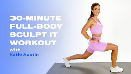 30-Minute Full-Body Sculpt IT Workout With Katie Austin