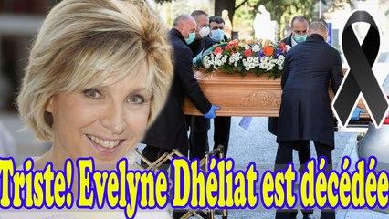 Une nouvelle choquante ! Evelyne Dhéliat a rendu son dernier souffle à 17h aujourd'hui