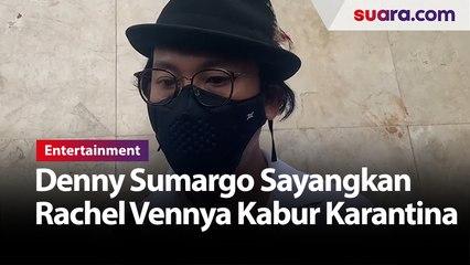 Sayangkan Rachel Vennya Kabur Karantina, Denny Sumargo Minta Pemerintah Tindak Tegas