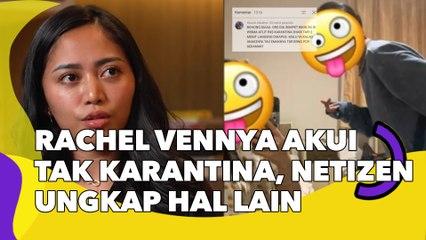 Rachel Vennya Akui Tak Karantina di Wisma Atlet, Netizen Ungkap Hal Lain