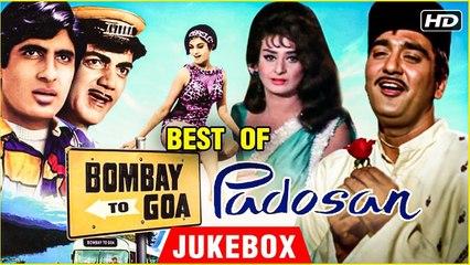 Best Of Padosan And Bombay To Goa Sunil Dutt, Amitabh Bachchan Rajshri Hits Kishore Kumar Hits