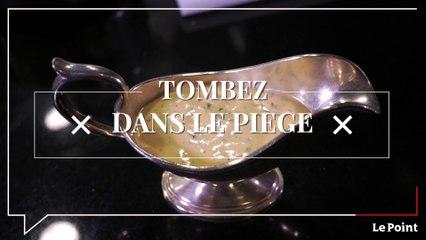 Tombez dans le Piège #153 : la sauce béarnaise