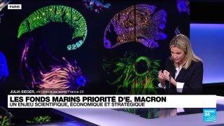 Les fonds marins priorité d'E. Macron : un enjeu scientifique, économique et stratégique