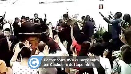 Pastor sofre AVC durante culto em Cachoeiro de Itapemirim