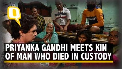 'Arun Faced Unbelievable Torture' : Priyanka Gandhi Meets Kin of Agra Man Who Died in Custody