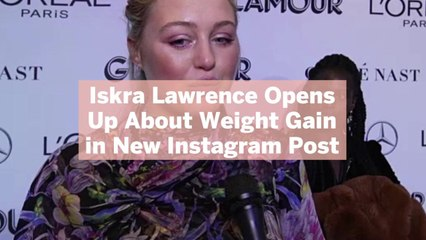 Iskra Lawrence Opens Up About Weight Gain in New Instagram Post: 'We Are All So Much More Than Our Bodies'