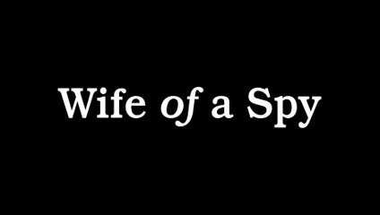 WIFE OF A SPY (2020) Trailer VOST - ENG
