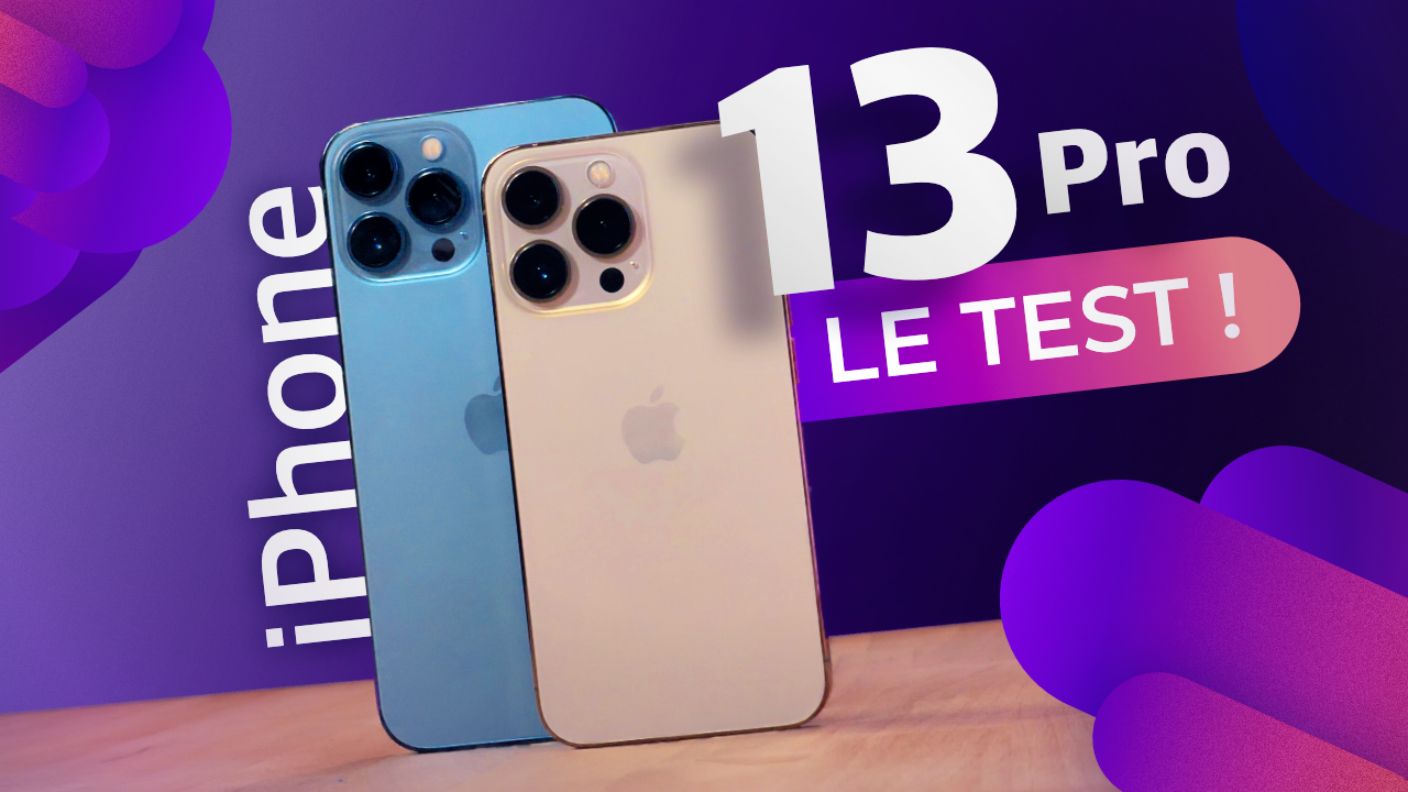 Test de l'iPhone 13 Pro Max : une vraie RÉUSSITE !