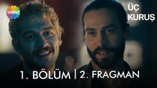 Üç Kuruş 1. Bölüm 2. Fragman   Yakında her Pazartesi Show TV'de!