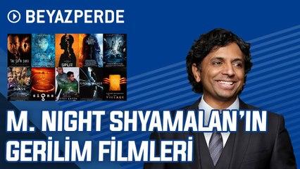 En Kötüden En İyiye M. Night Shyamalan'ın Gerilim Filmleri