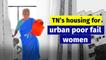 Tamil Nadu's housing for urban poor fails women