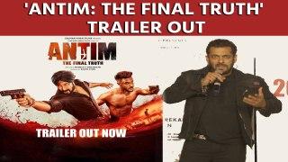 Salman Khan-Aayush Sharma 'Antim: The Final Truth' trailer promises an action packed entertainer