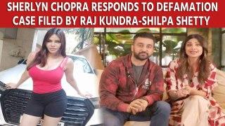 Sherlyn Chopra responds to defamation case filed by Raj Kundra-Shilpa Shetty against her