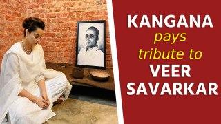 Kangana Ranaut pays tribute to Veer Savarkar