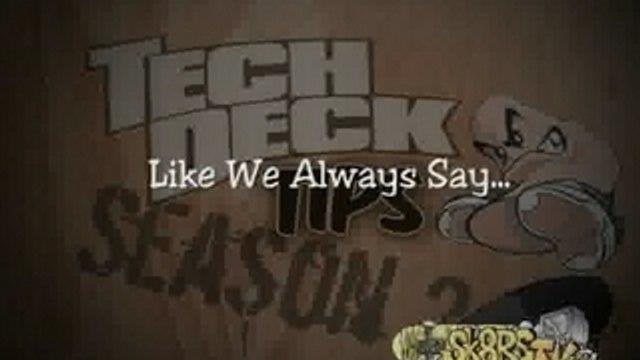 Tech Deck Tips [Season 2] Episode 12