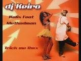 DJ KEIRO - TRICK ME REMIX (Kelis ft Methodman)