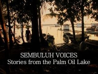Sembuluh Voices - Stories from the Palm Oil Lake