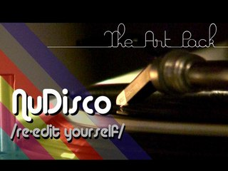 The Art Pack - NuDisco (re-edit yourself)