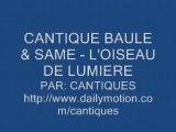 CANTIQUE BAULE & SAME - L'OISEAU DE LUMIERE