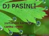 Cankiz ismail yk remix dj pasinli (turc-turquie-turk)
