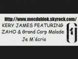 JE M'ECRIS --- KERRY JAMES-ZAHO-GRAND CORPS MALADE----