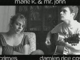 9 Crimes Damien Rice Cover by Marie K. & Mr. John