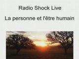 Radio Shock Live - La personne et l etre humain