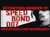 Speed Bond 007 - J t'explique