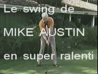 Le swing de MIKE AUSTIN en super ralenti