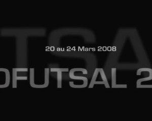 EUROFUTSAL 2008 : CLIP Vidéo futsal UNCFs