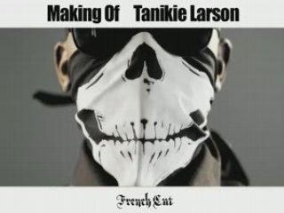 making of Tanikie Larson / La Rumeur