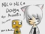 Nico nico douga ver.Acoustic by Nak and Anatsu