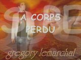 A corps perdu-Grégory Lemarchal